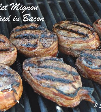 Grilled Filet Mignon Wrapped with Bacon by 2sistersrecipes.com
