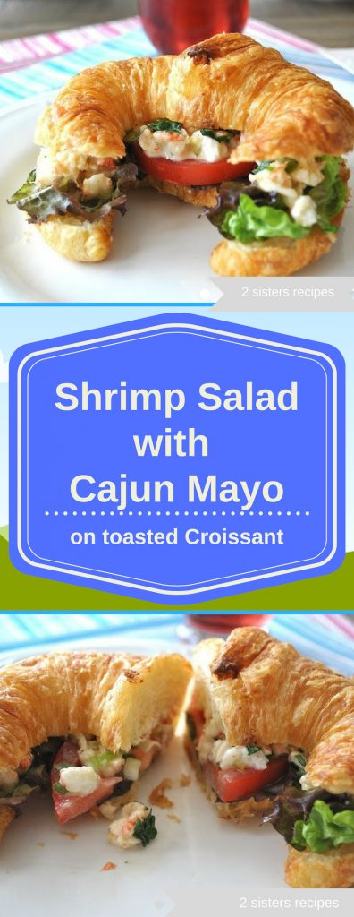 Shrimp Salad with Cajun Mayo on Toasted Croissant by 2sistersrecipes.com