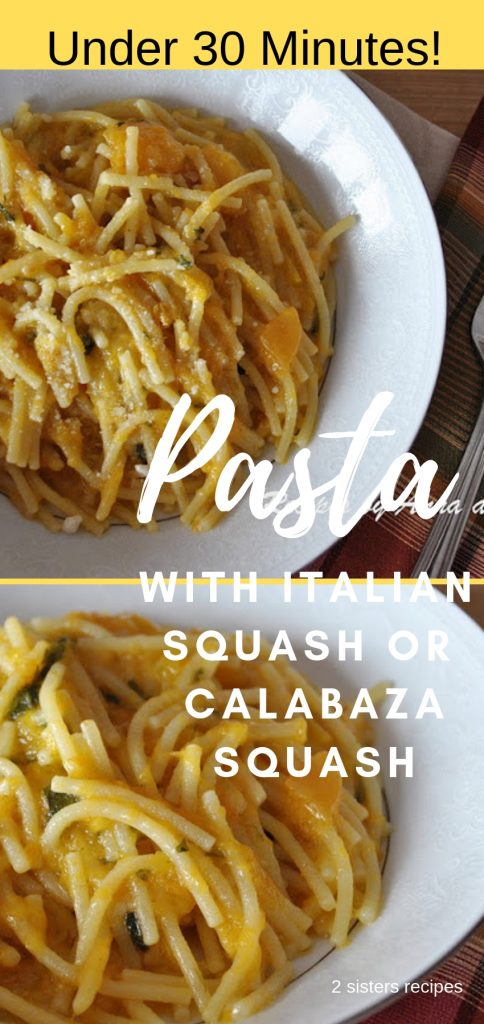 Pasta with Italian Squash or Calabaza Squash by 2sistersrecipes.com