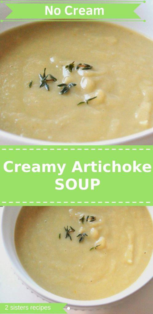 Creamy Artichoke SOUP by 2sistersrecipes.com