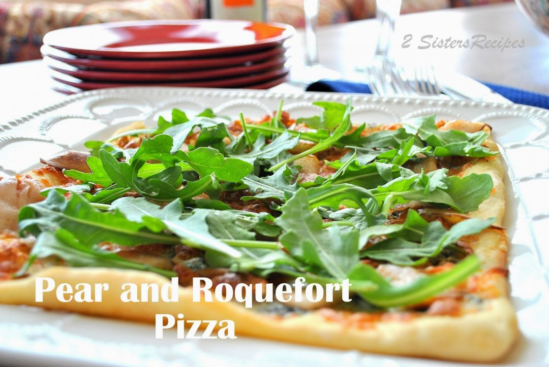 Pear and Roquefort Pizza by 2sistersrecipes.com