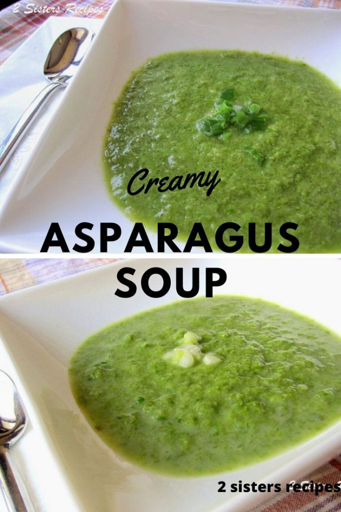 Creamy Asparagus Soup by 2sistersrecipes.com