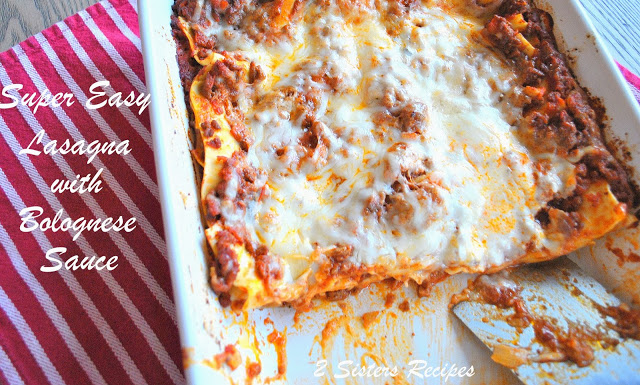 EASY Meat Lasagna with N0-Boil Noodles by 2sistersrecipes.com