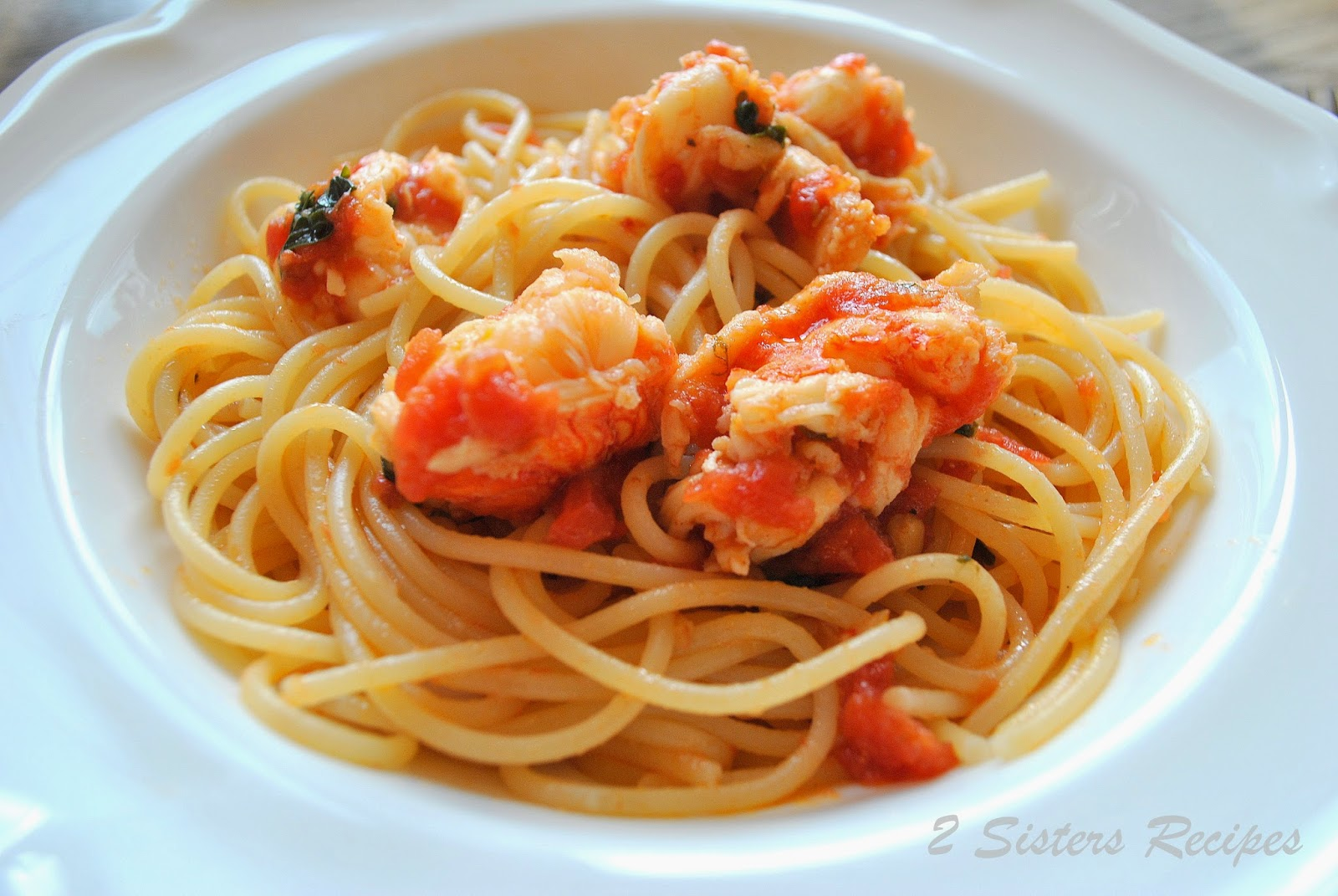 Spaghetti With Lobster Tails Sauce 2 Sisters Recipes By Anna And Liz