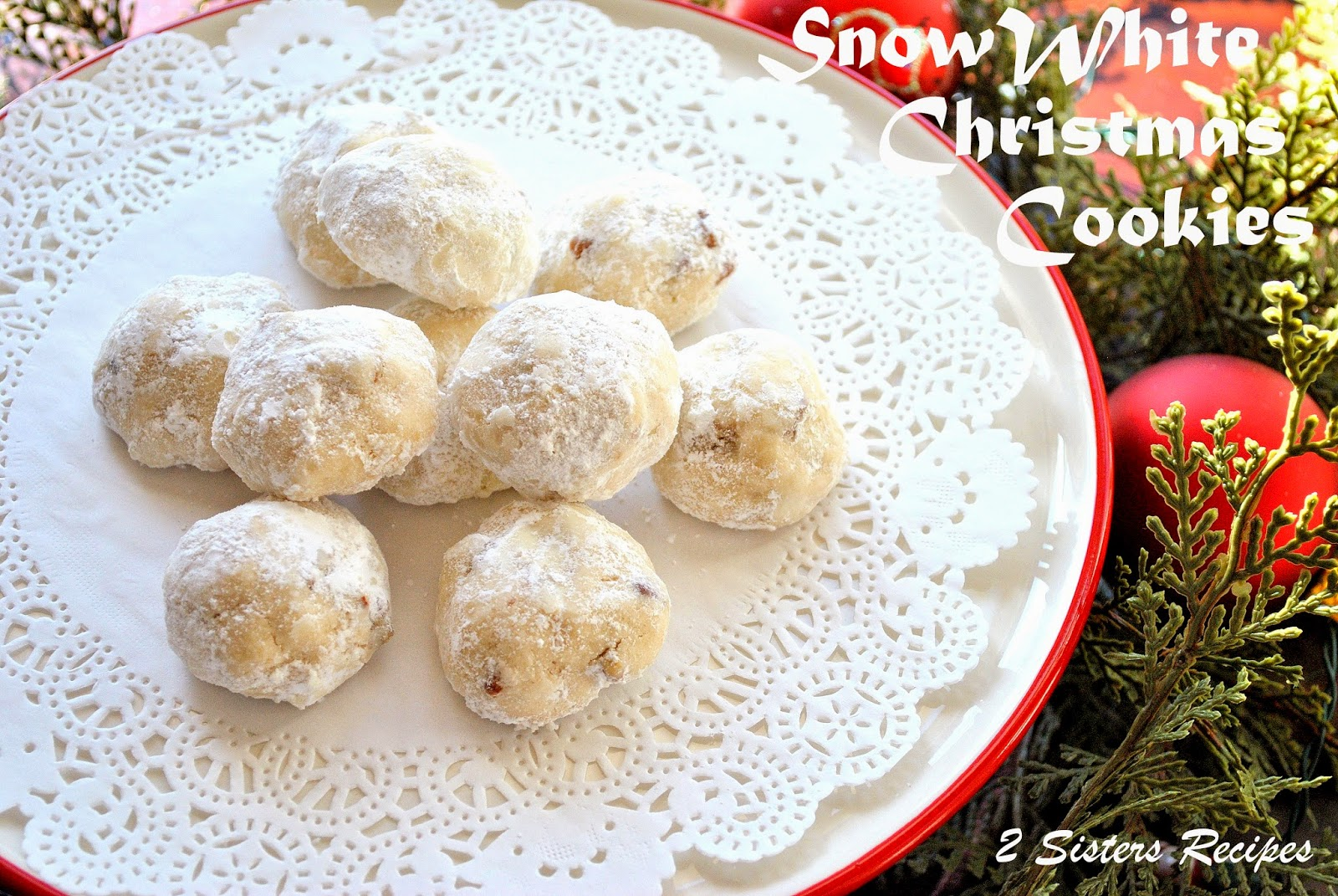 Snow Ball Christmas Cookies and Online Cookie Exchange - 2 Sisters ...
