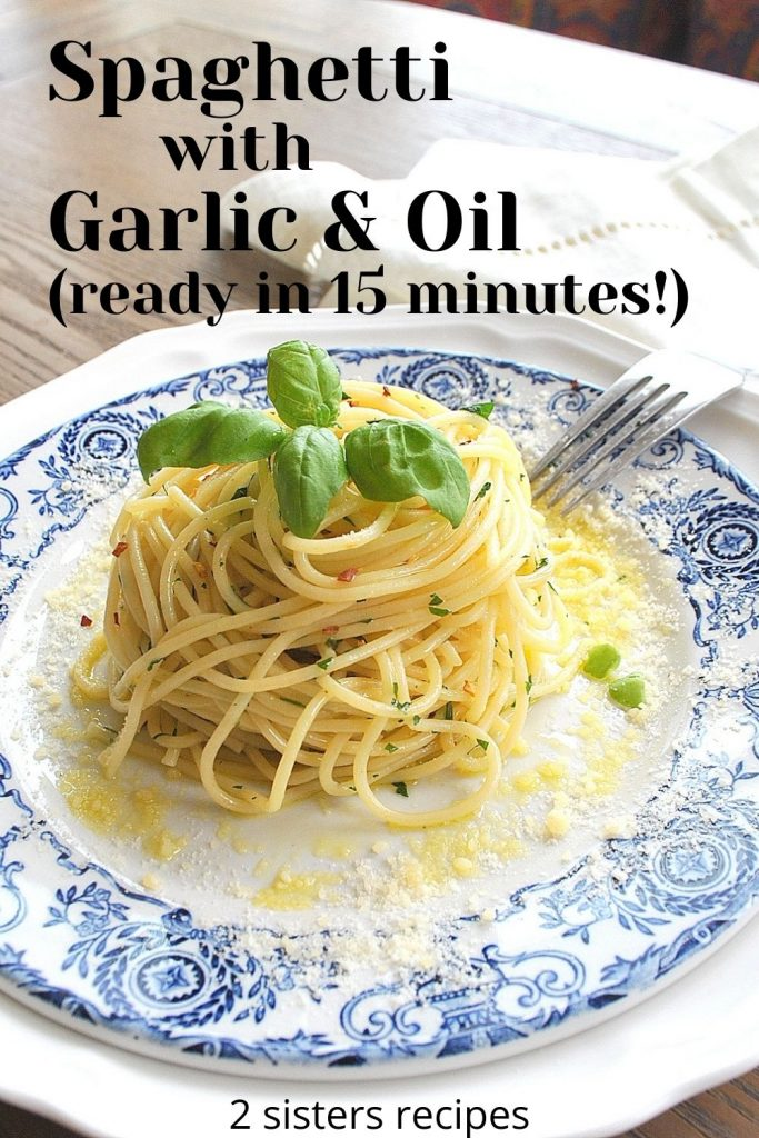 Spaghetti with Garlic and Oil by 2sistersrecipes.com
