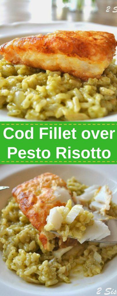 Cod Fillet over Pesto Risotto by 2sistersrecipes.com
