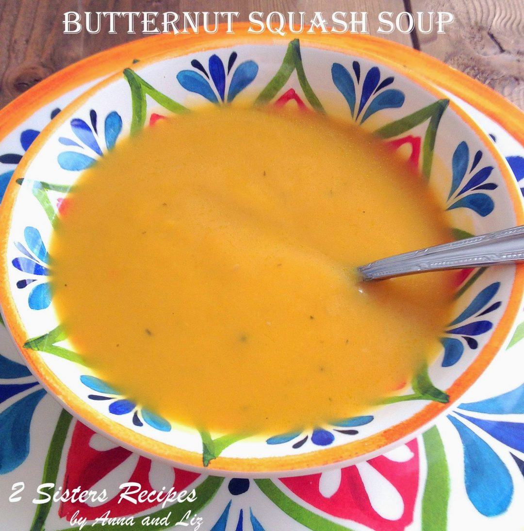 Rich and Creamy Butternut Squash Soup , by 2sistersrecipes.com