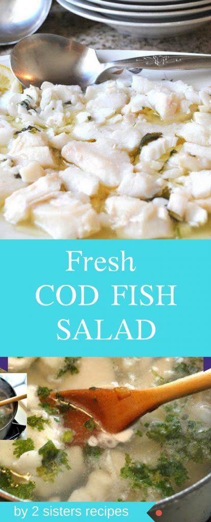 Fresh COD Fish SALAD by 2sistersrecipes.com
