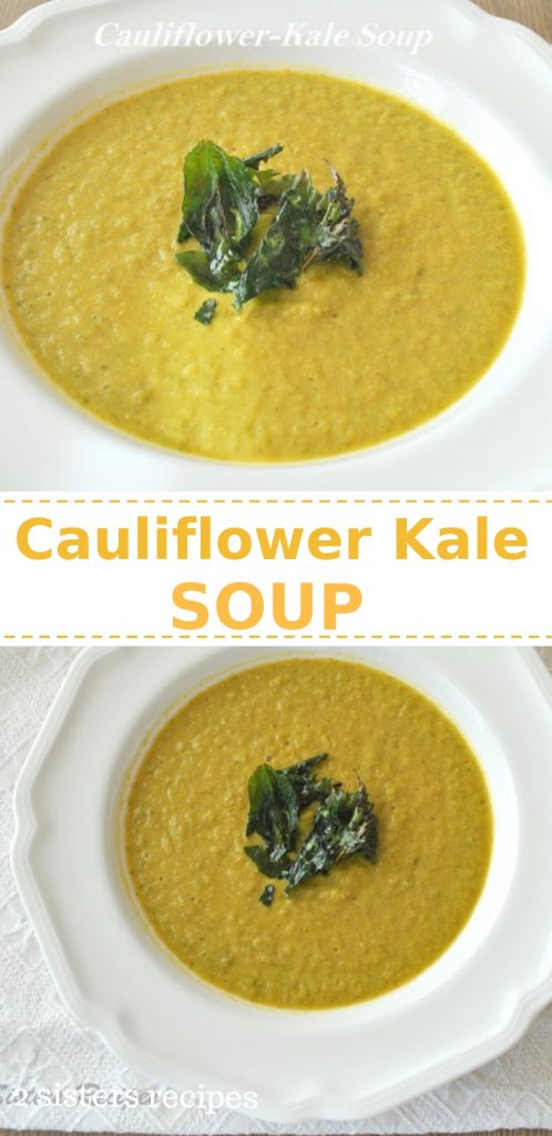 Cauliflower Kale Soup with Crunchy Kale Topping by 2sistersrecipes.com