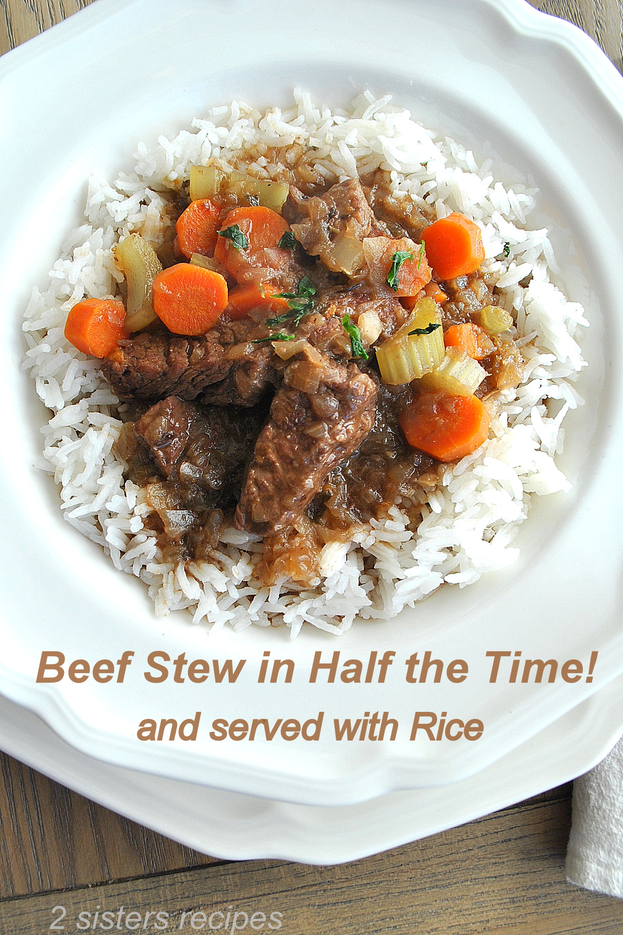Beef Stew In Half The Time Served With Rice 2 Sisters Recipes By Anna And Liz