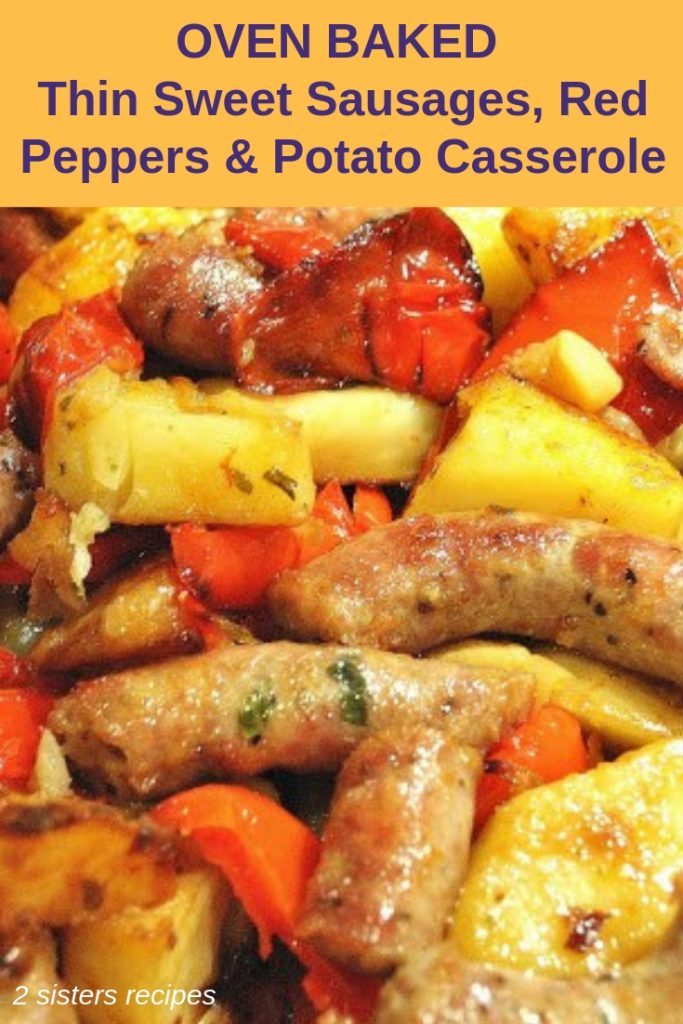 Oven-Baked Thin Sweet Sausage, Red Peppers & Potato Casserole by 2sistersrecipes.com