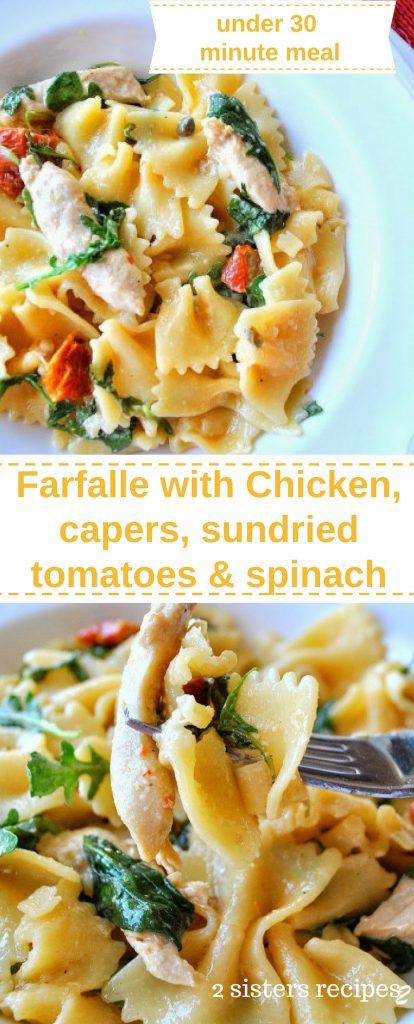 Farfalle with Chicken Capers Sundried Tomatoes & Spinach by 2sistersrecipes.com
