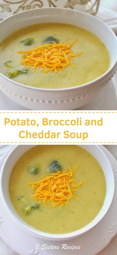 Potato, Broccoli and Cheddar Soup by 2sistersrecipes.com