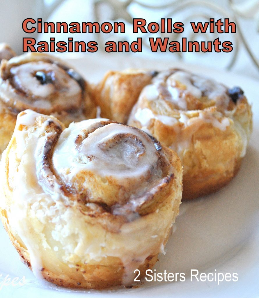 Cinnamon Rolls with Raisins and Walnuts, by 2sistersrecipes.com
