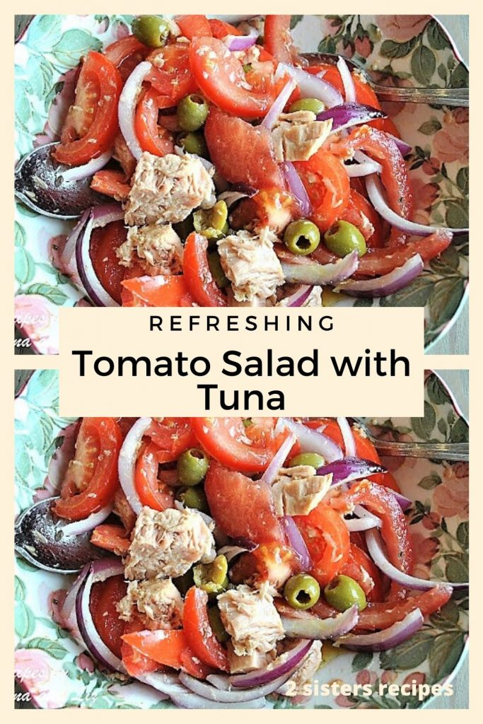Refreshing Tomato Salad with Tuna by 2sistersrecipes.com