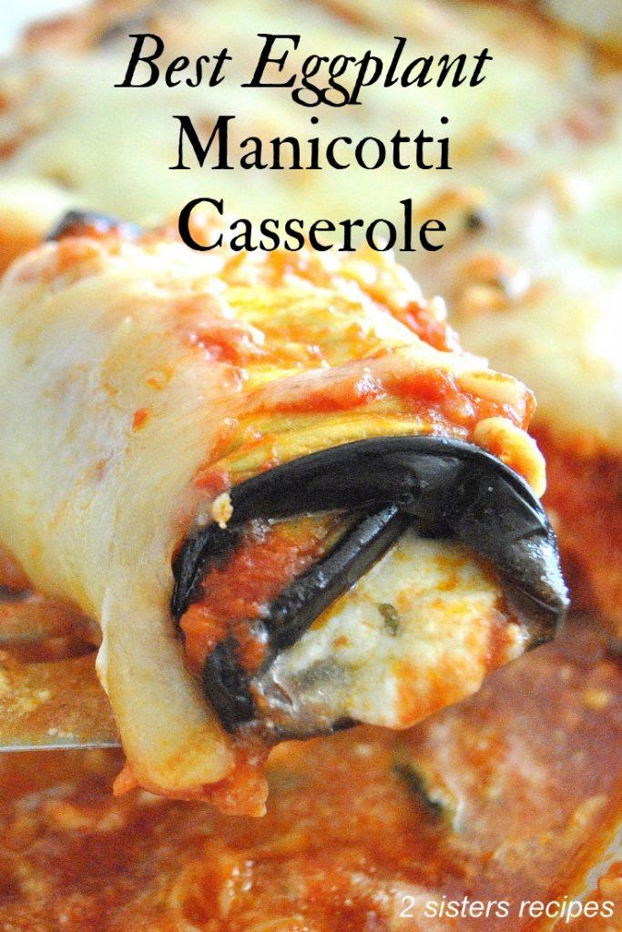 Best Eggplant Manicotti Casserole by 2sistersrecipes.com