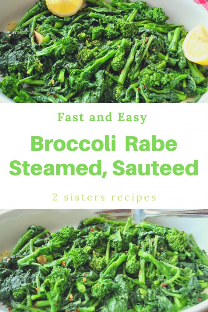 Broccoli Rabe Steamed and Sauteed by 2sistersrecipes.com