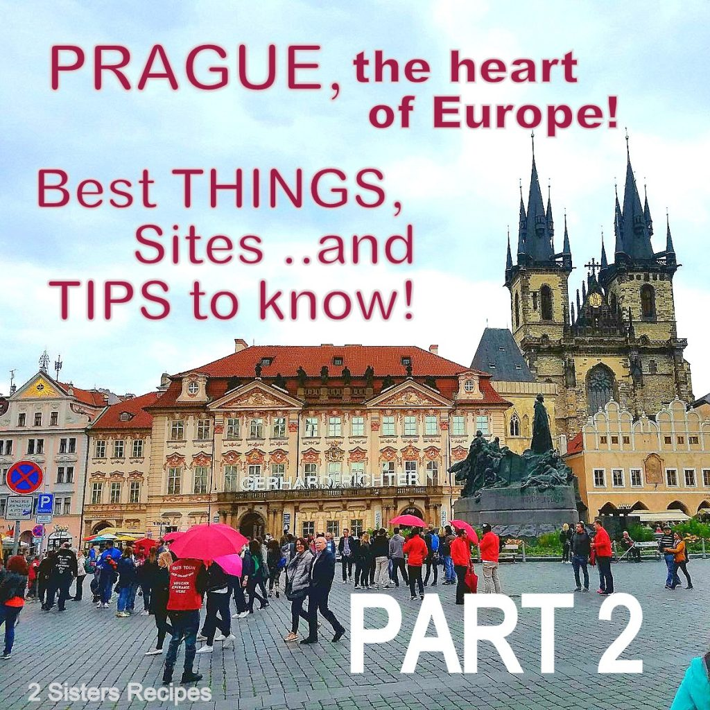 Prague, Best Things, Sites and Tips to Know, 2sistersrecipes