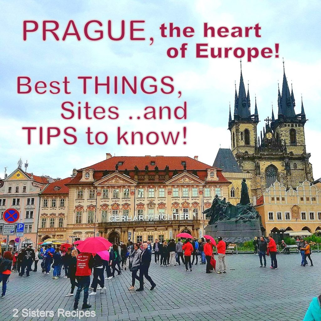Prague, the Best Things, Sites and Tips to Know! by 2sistersrecipes.com
