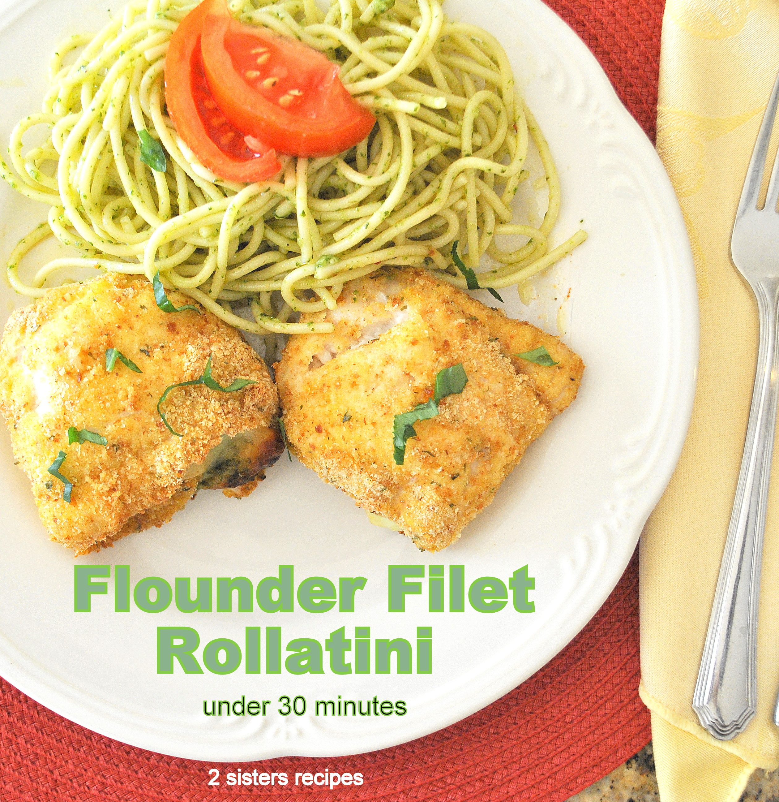 Under 30 minute meals archives 2 sisters recipes by anna and liz flounder filet rollatini by 2sistersrecipes seafood recipes under 30 minute meals forumfinder Image collections