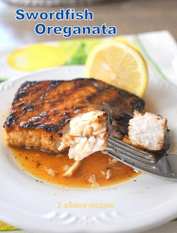 Swordfish Oreganata by 2sistersrecipes.com