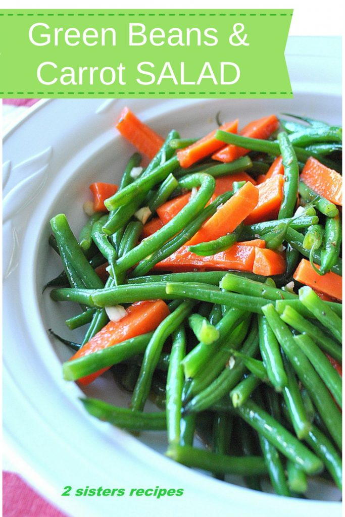 Green Beans and Carrot Salad - Italian Style! by 2sistersrecipes.com
