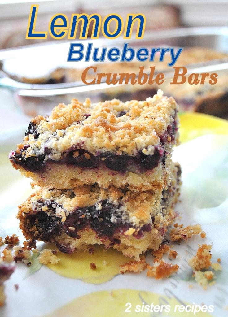 Lemon Blueberry Crumble Bars by 2sistersrecipes.com