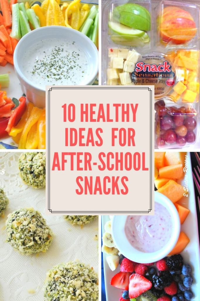 10 Healthy Ideas for After-School Snacks by 2sistersrecipes.com