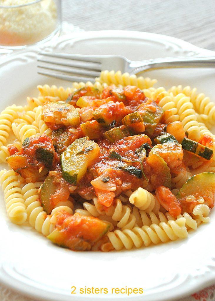 Zucchini Tomato Sauce over Fusilli Pasta by 2sistersrecipes.com