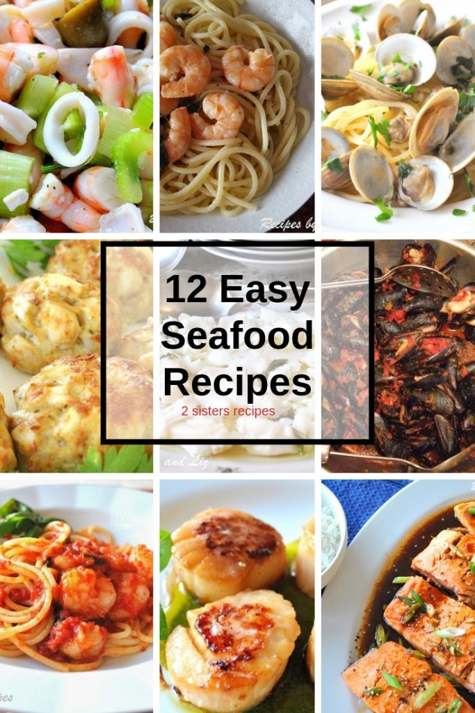 12 Easy Seafood Recipes by 2sistersrecipes.com