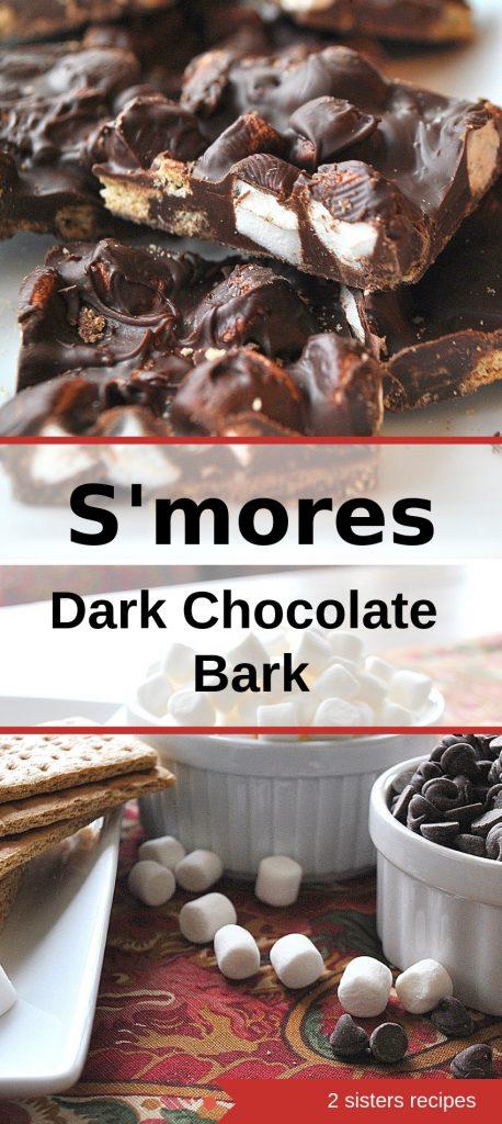 S'mores Dark Chocolate Bark by 2sistersrecipes.com