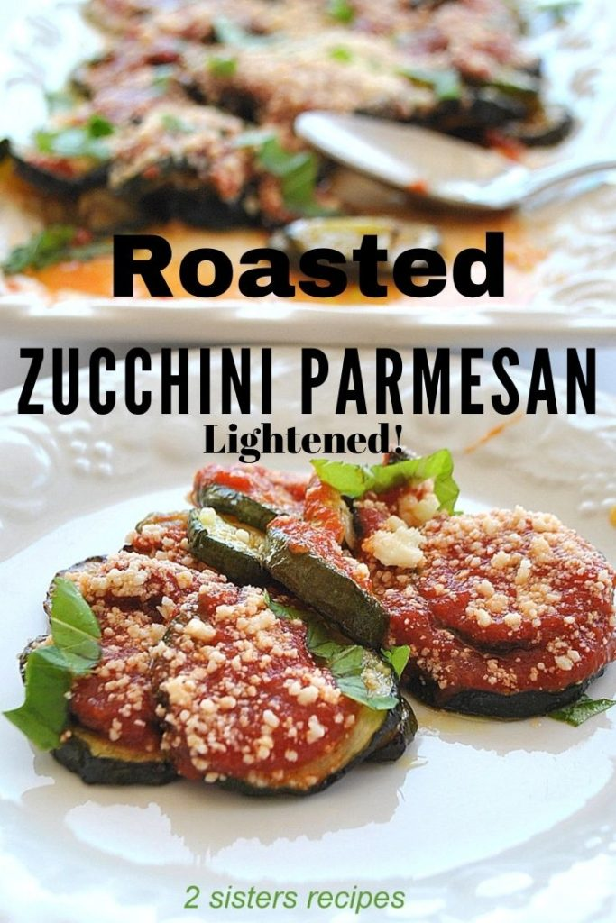 Roasted Zucchini Parmesan Lightened by 2sistersrecipes.com