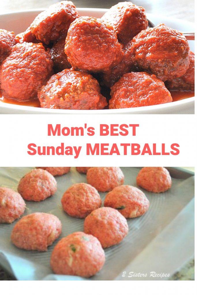 Mom's Sunday Meatballs by 2sistersrecipes.com