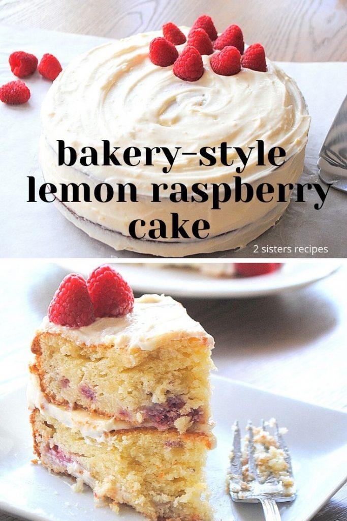 Lemon Raspberry Cake by 2sistersrecipes.com
