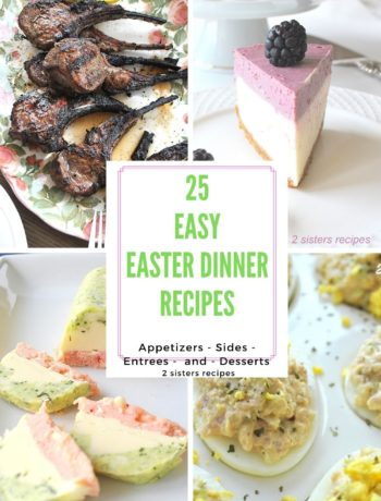 25 Easy Easter Dinner Recipes by 2sistersrecipes.com