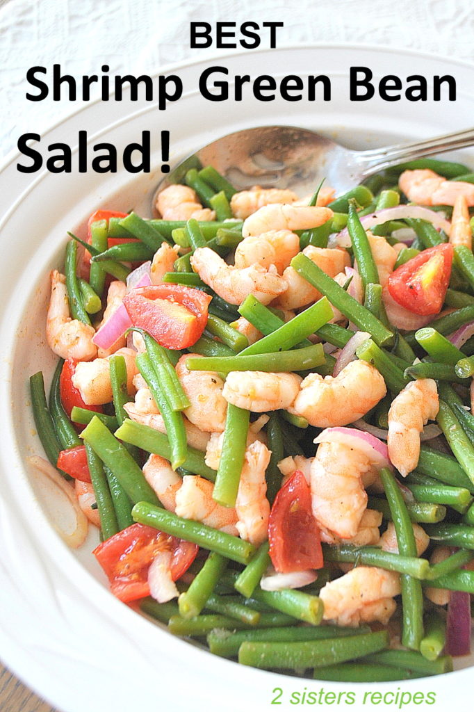 Best Shrimp Green Bean Saladby 2sistersrecipes.com