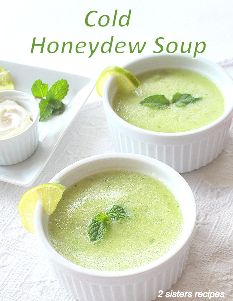 Cold Honeydew Soup by 2sistersrecipes.com