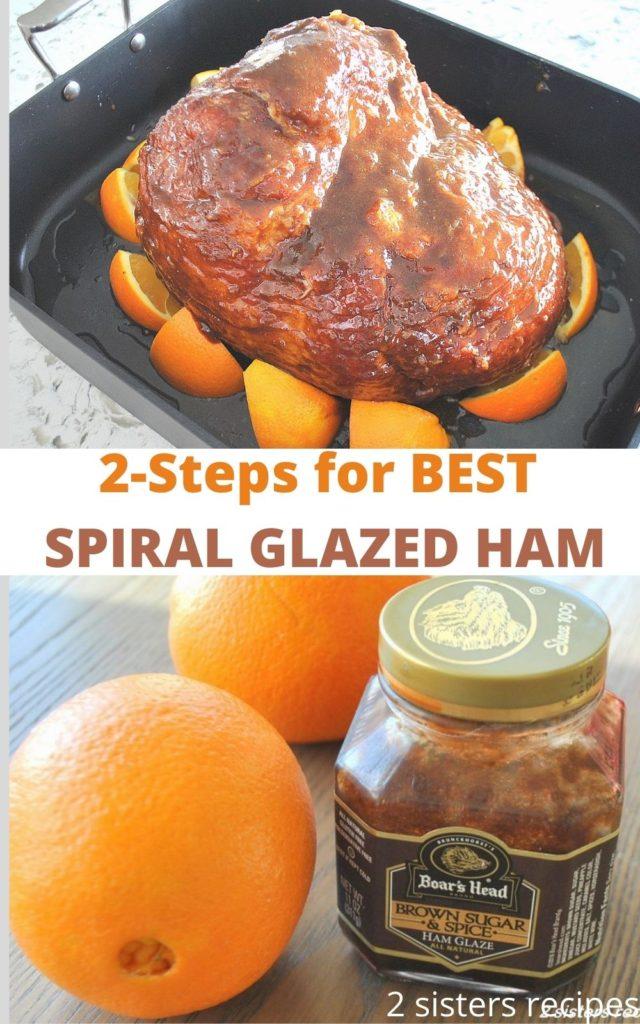 2 Easy Steps for Best Spiral Glazed Ham by 2sistersrecipes.com