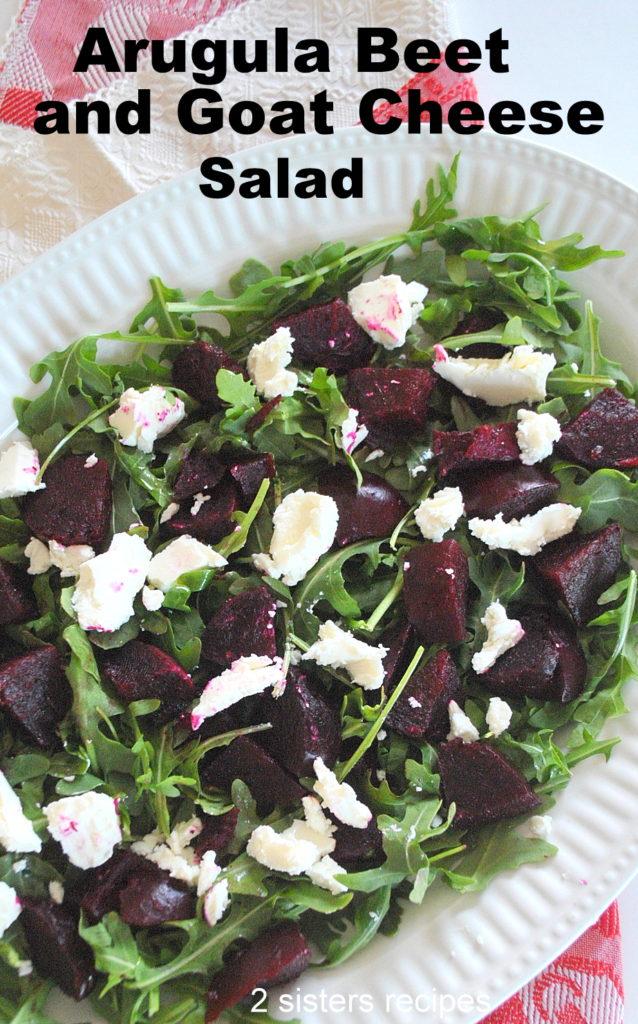 Arugula Beet and Goat Cheese Salad by 2sistersrecipes.com
