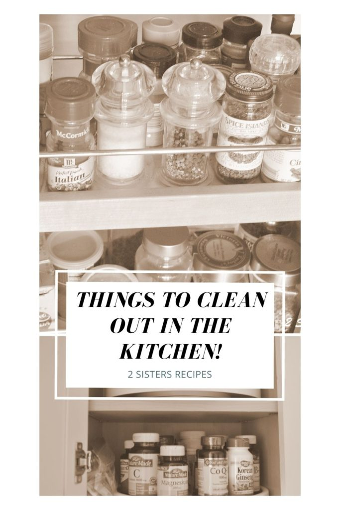 Things to Clean Out in the Kitchen! by 2sistersrecipes.com