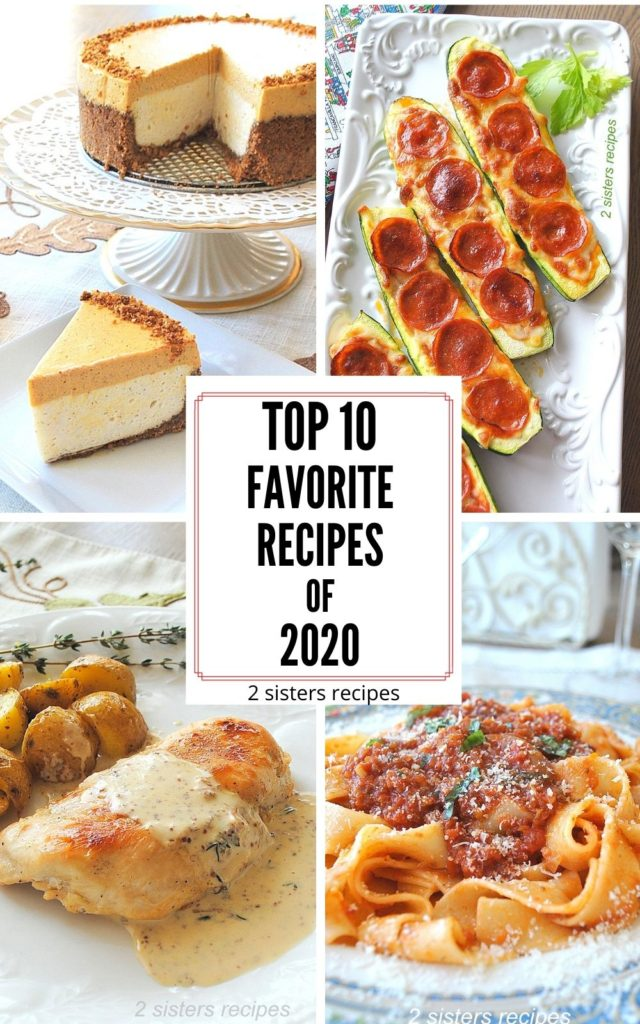 Top 10 Favorite Recipes of 2020 by 2sistersrecipes.com