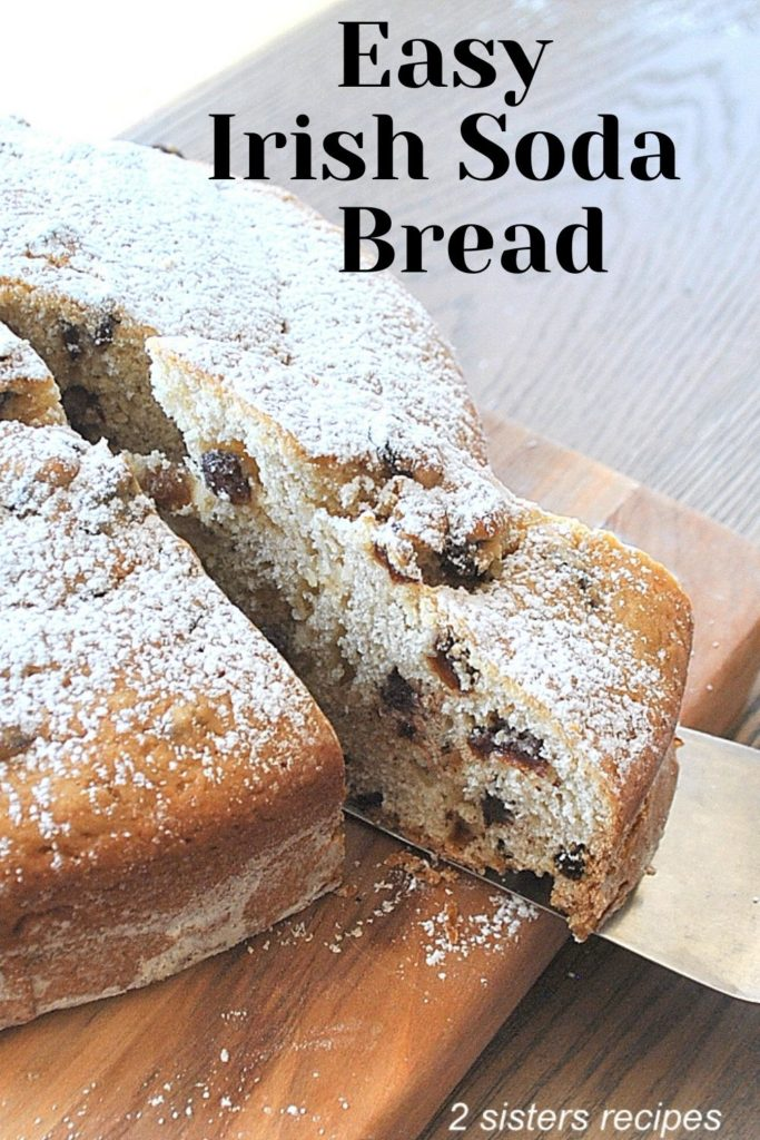 Easy Irish Soda Bread by 2sistersrecipes.com