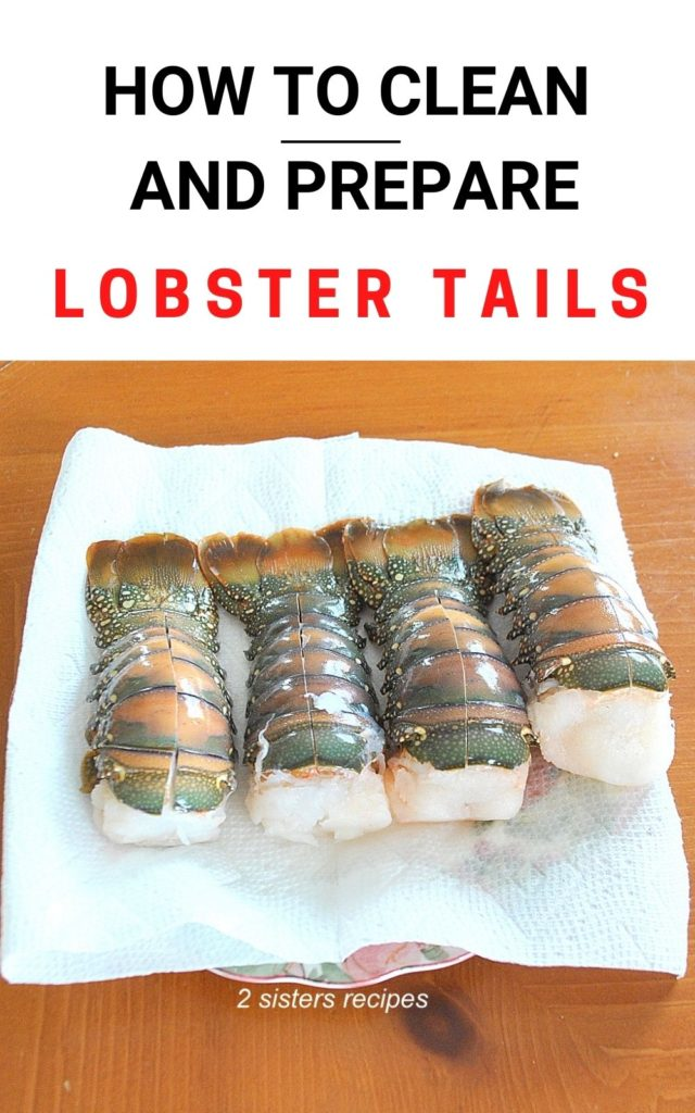 How to Clean and Prepare Lobster Tails by 2sistersrecipes.com