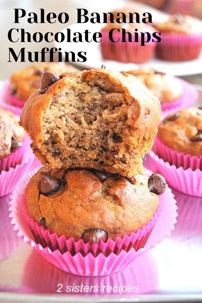 Paleo Banana Chocolate Chip Muffins by 2sistersrecipes.com