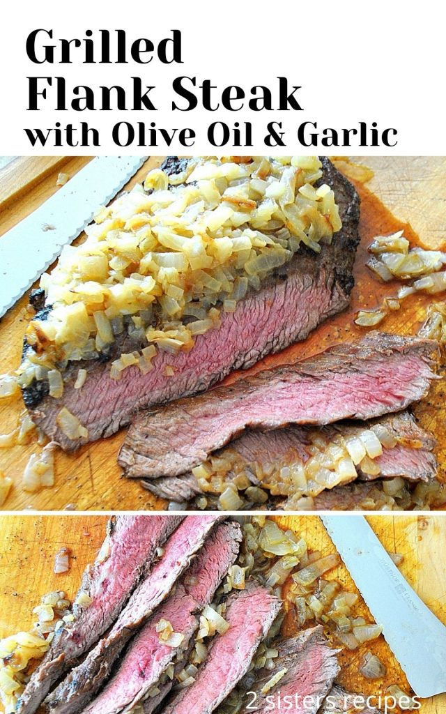Grilled Flank Steak with Olive Oil & Garlic by 2sistersrecipes.com