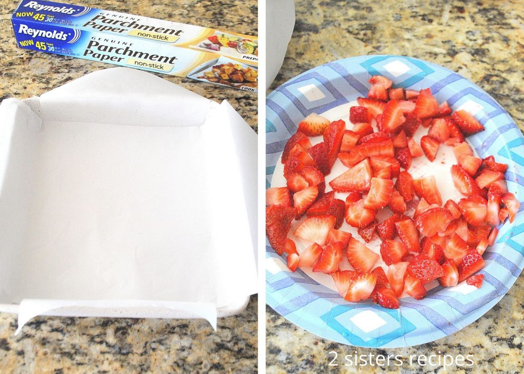 A photo of the square pan lined with parchment paper, and a photo of fresh chopped strawberries. by 2sistersrecipes.com