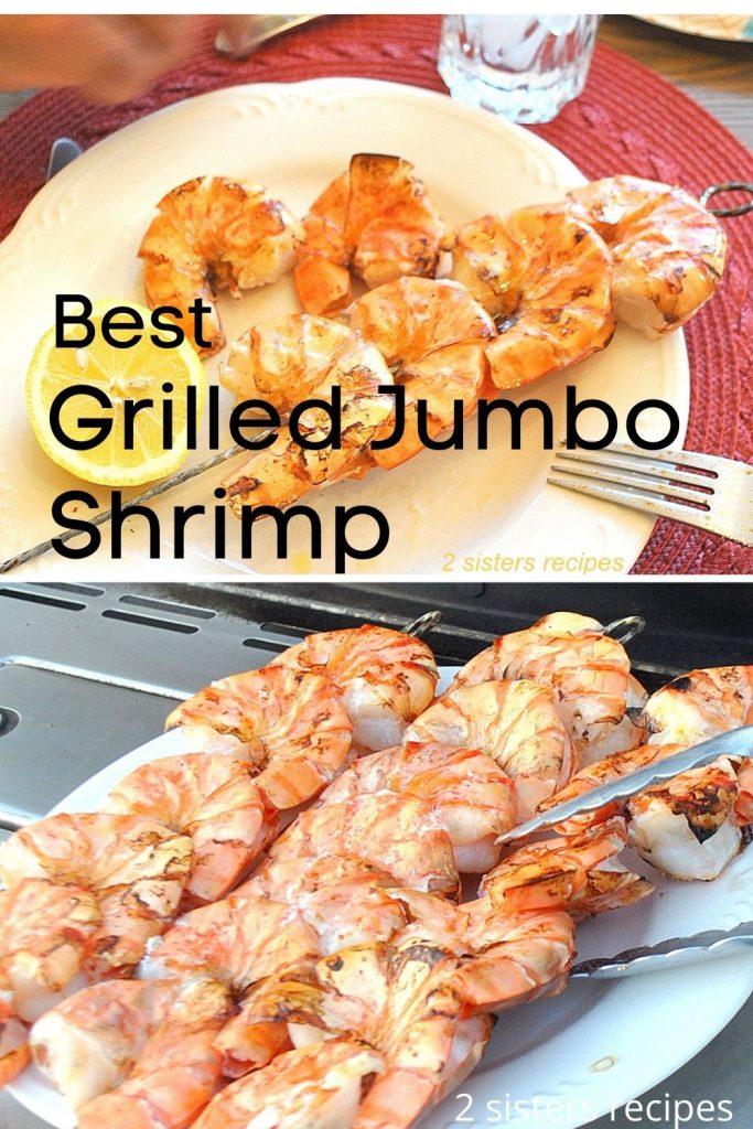 Grilled Jumbo Shrimp by 2sistersrecipes.com