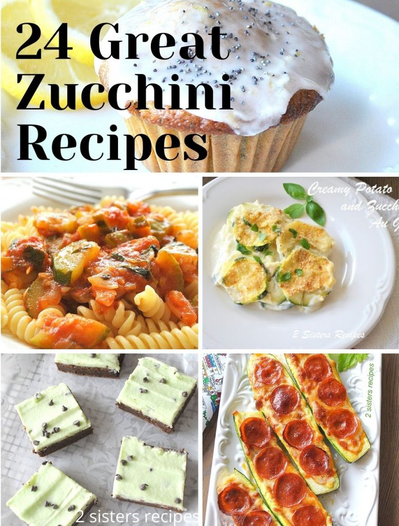 24 Great Zucchini Recipes by 2sistersrecipes.com