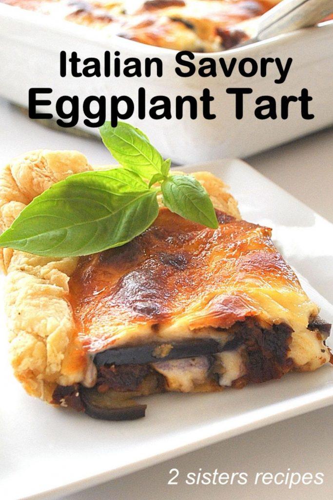 Italian Savory Eggplant Tart by 2sistersrecipes.com